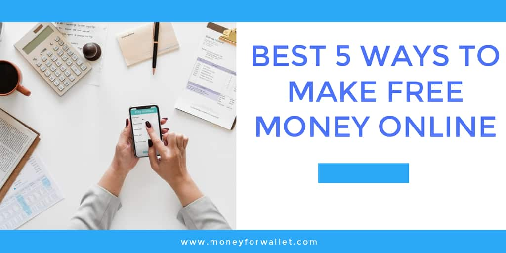 Top 5 Legit Ways To Make Money Online Without Investment