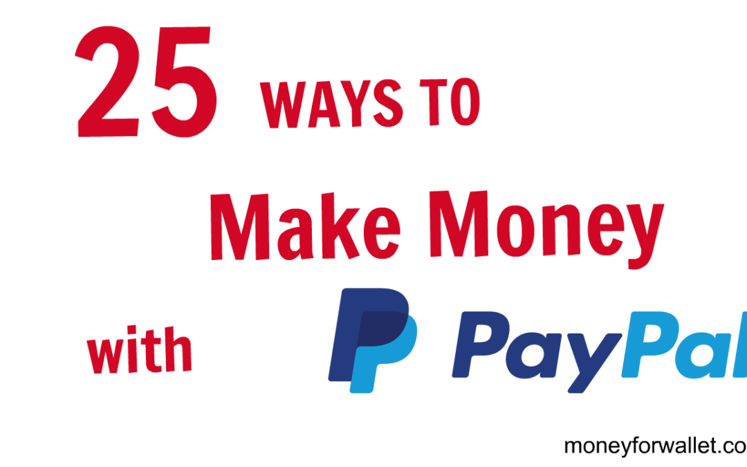 25 Simple Ways To Get Free PayPal Money Instantly