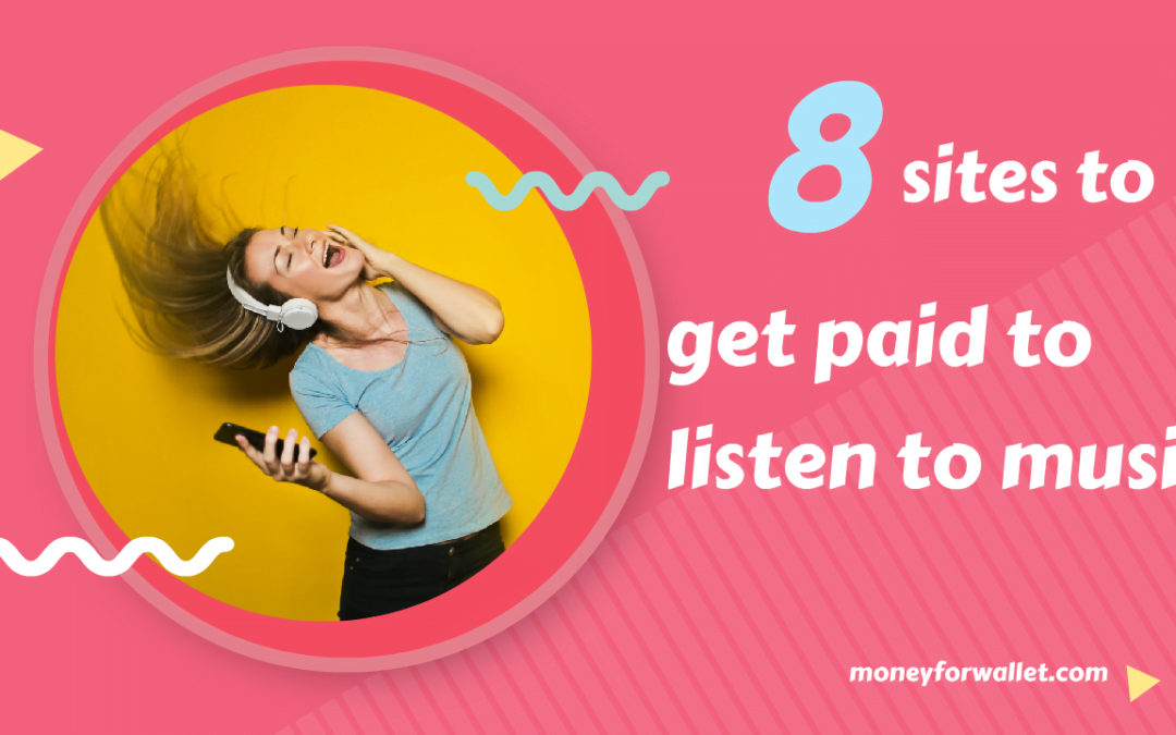 Listen Music and Earn Money: 8 Best Sites To Get Paid To Listen Music