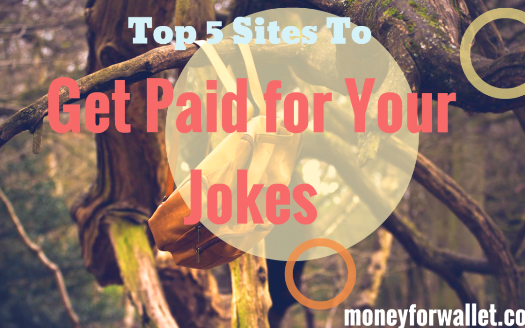 Write Joke and Earn Money: Top 5 Sites to Get Paid for Jokes